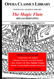 Wolfgang Amadeus Mozart THE MAGIC FLUTE (Die Zauberflote) Opera Study Guide with Libretto cover image