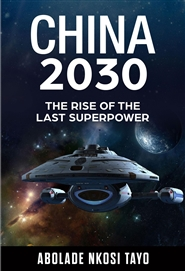 CHINA 2030 THE RISE OF THE LAST SUPERPOWER cover image