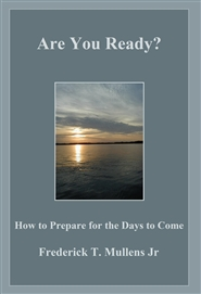 Are You Ready? How to Prepare for the Days to Come cover image