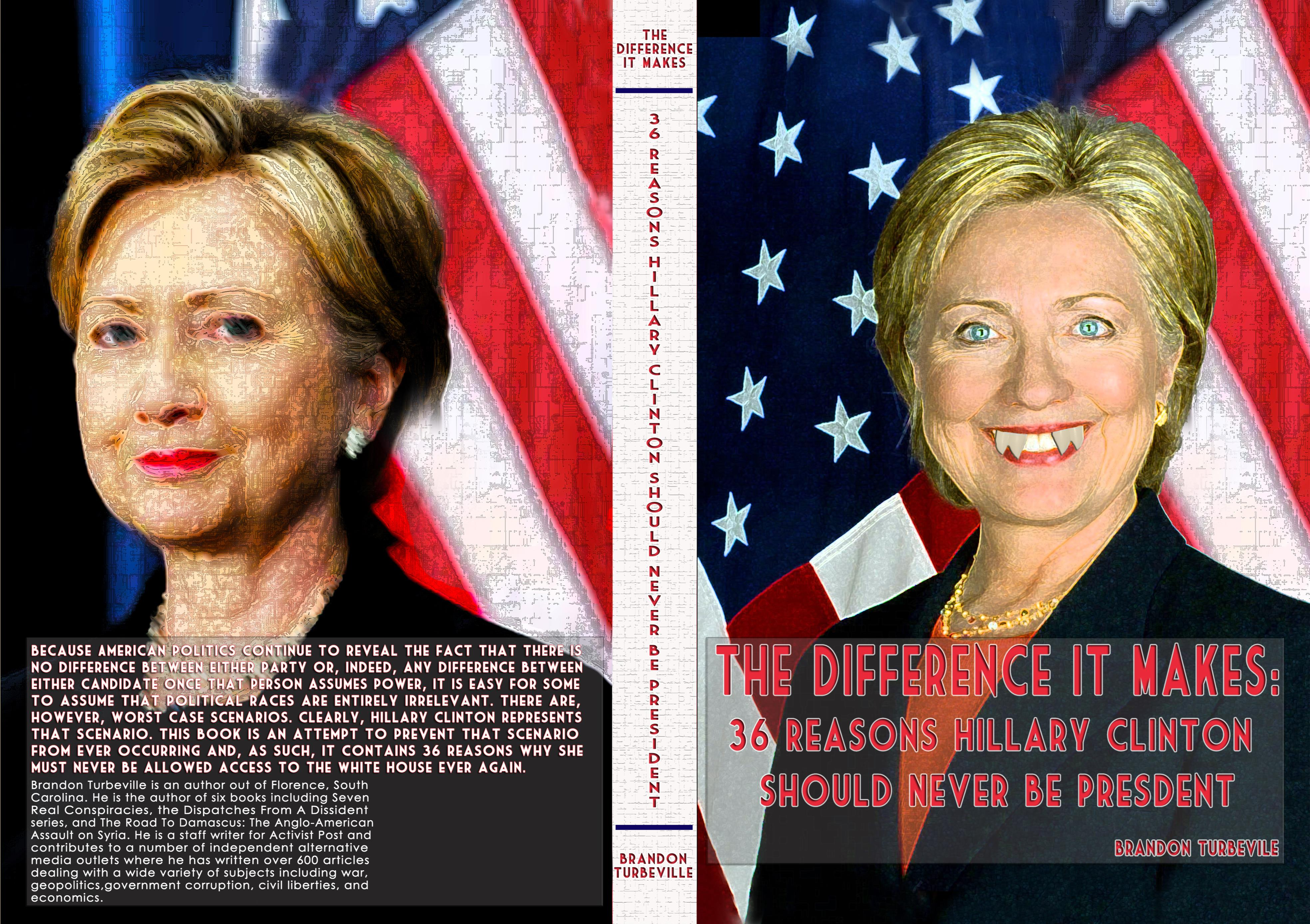 The Difference It Makes: 36 Reasons Hillary Clinton Should Never Be President cover image