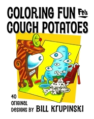 Coloring Fun For Couch Potatoes---40 Original Designs by Bill Krupinski cover image