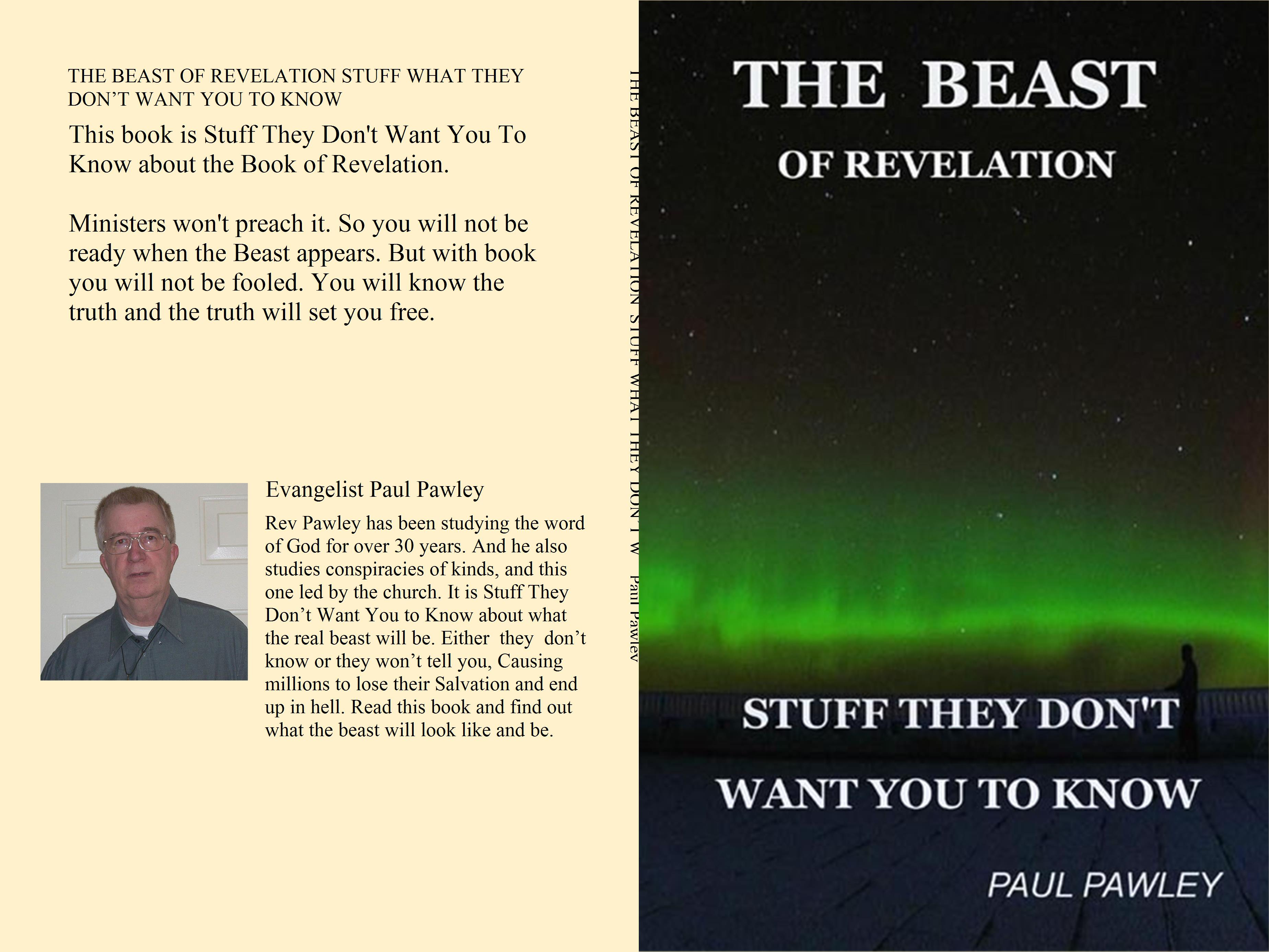 the beast of revelation stuff what they don t want you to know by paul pawley. Black Bedroom Furniture Sets. Home Design Ideas