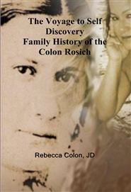 The Voyage to Self Discovery Family History of the Colon Rosich cover image