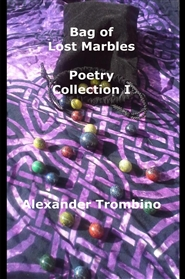 Bag of Lost Marbles Poetry Collection I cover image
