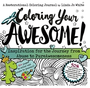 COLORING YOUR AWESOME! Inspiration for the Journey from Abuse to PureAwesomeness cover image