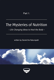 The Mysteries of Nutrition - Life Changing Ideas to Heal the Body cover image