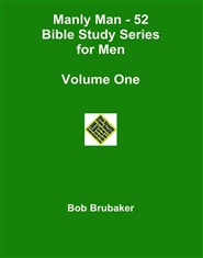 Manly Man - 52 Bible Study Series for Men Volume One cover image