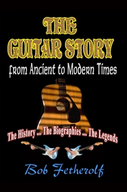 THE GUITAR STORY : from Ancient to Modern Times cover image