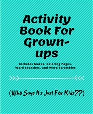 Activity Book For Grown-Ups cover image