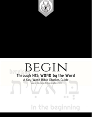 BEGIN- Through HIS WORD by the Word: A Key Word Bible Studies Guide cover image