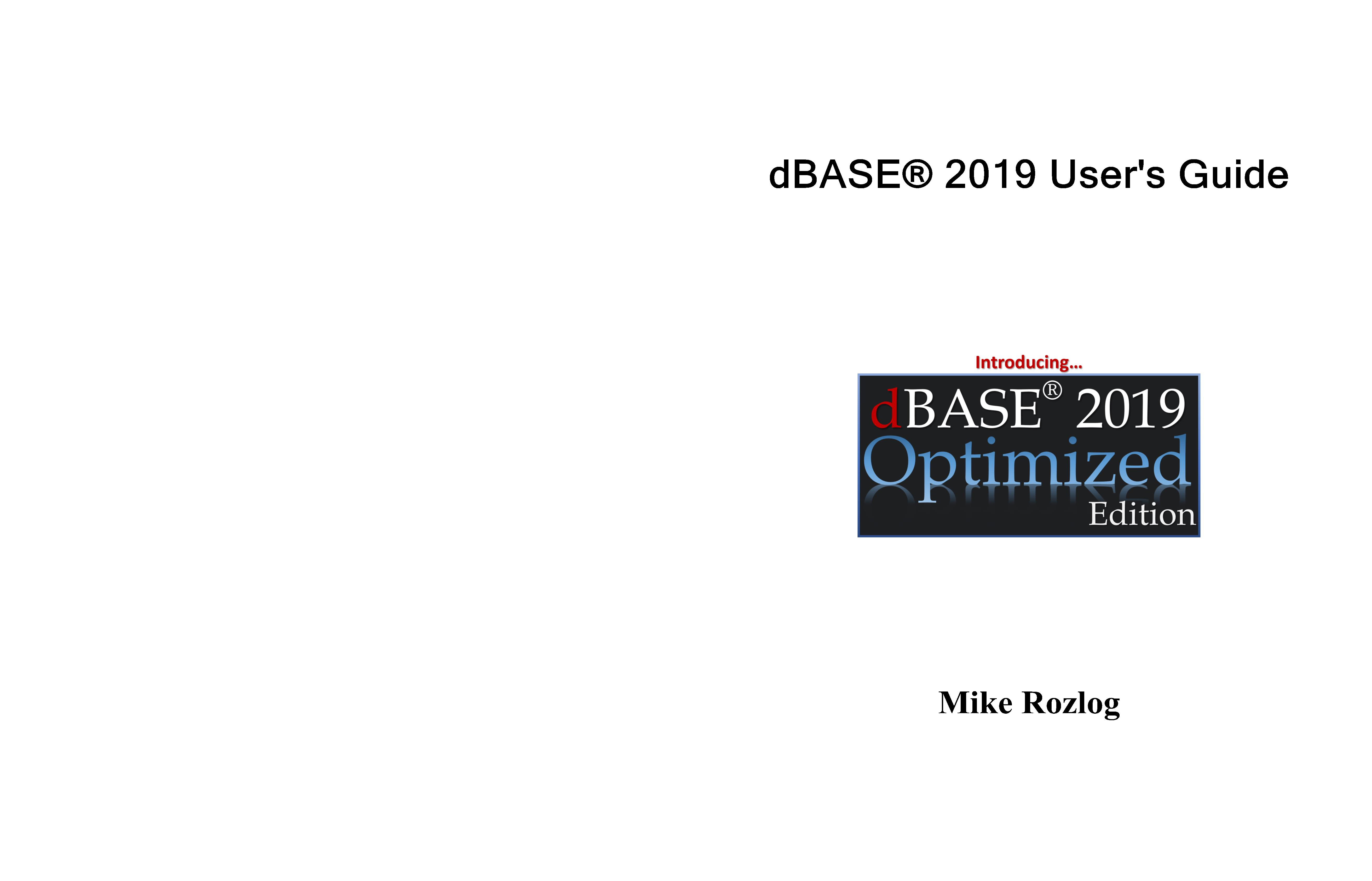 dBASE® 2019 User's Guide by Mike Rozlog : $24 95