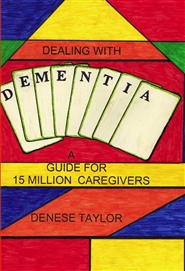 Dealing With Dementia A Guide for 15 Million Caregivers cover image