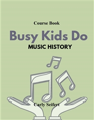Busy Kids Do Music History Course Book cover image