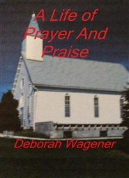 A Life of Prayer And Praise cover image