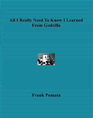 All I Really Need To Know I Learned From Godzilla cover image
