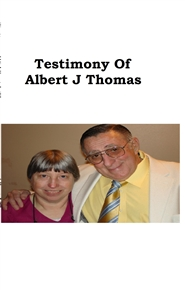 Testimony Of Albert J. Thomas cover image