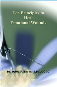 Ten Principles to Heal Emotional Wounds cover image