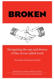 BROKEN: Navigating the ups and downs of the circus called work cover image