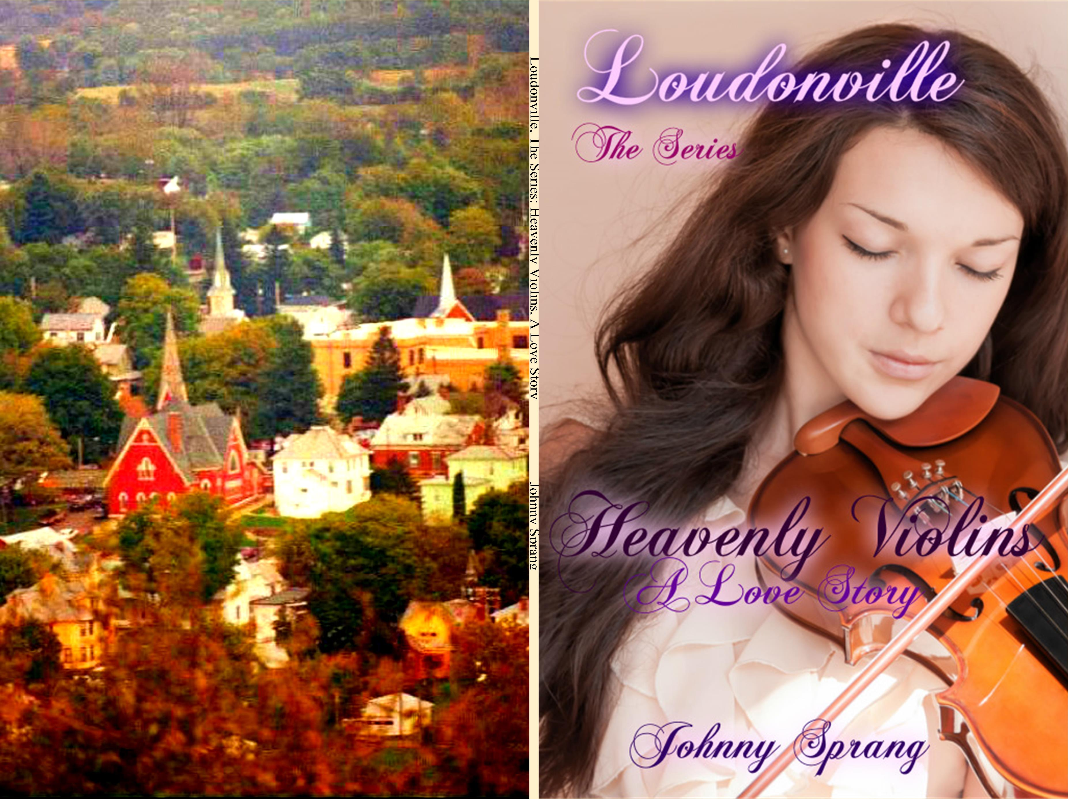 Loudonville, The Series: Heavenly Violins, A Love Story cover image