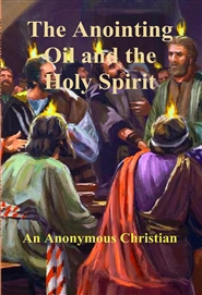 The Anointing Oil and the Holy Spirit cover image