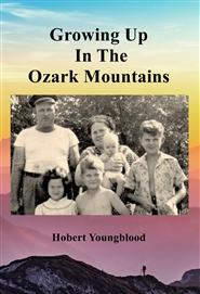 Growing Up In The Ozark Mountains cover image